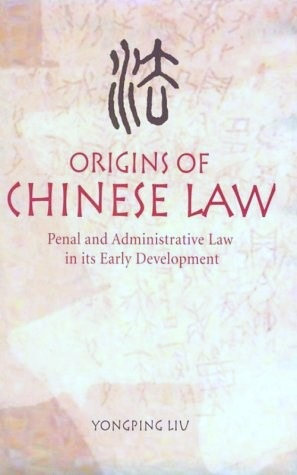 "Cover of the book ""Origins of Chinese Law,"" by Author Yongping Liv."