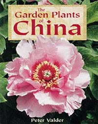 The Garden Plants of China - A book by Mr. Peter Valder