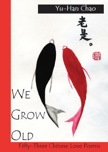 "Front cover of Poet Chao Yu-Han's "" We Grow Old,"" 53 Chinese Love Poems."